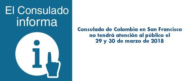 El Consulado de Colombia en San Francisco no tendrá atención al público el 29 y 30 de marzo de 2018