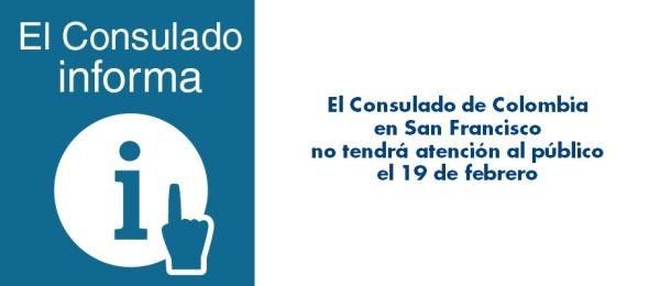 El Consulado de Colombia en San Francisco no tendrá atención al público el 19 de febrero de 2018