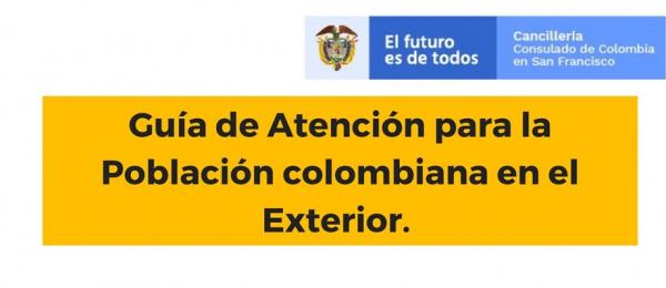 El Consulado de Colombia en San Francisco publica la guía de atención para colombianos donde encuentran información sobre atención al público, extensión de visado y ayudas locales